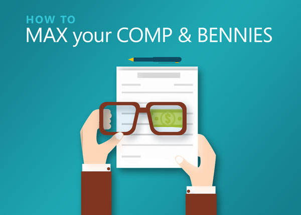 how to max your compensation and benefits