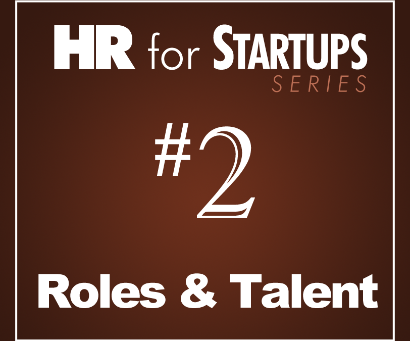 Five ways to identify the right roles and talent for your startup