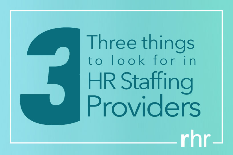 3 Things to look for in HR Staffing Providers
